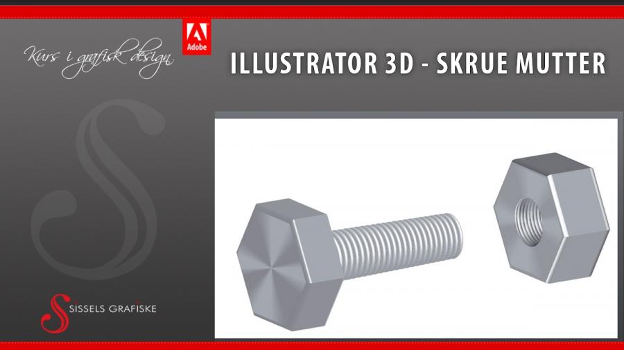 12a_Sissels Grafiske Illustrator 3D Skrue FeatImg-1200x675
